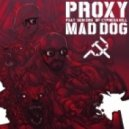Proxy - Mad Dog 10,000 (feat. Sen D & O.G.)