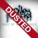 Trolley Snatcha - Make My Whole World (Dusty Bits Remix)