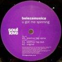 Belezamusica  - U Got Me Spinning (Seamus Haji Mix)