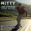 José González  - Stay Alive (Bukka & Funk Rework)