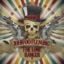 John 00 Fleming - The Lone Ranger (Gai Barone Remix)