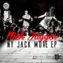 Nick Jagger - NY Jack Move (Original Mix)