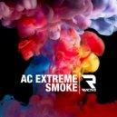 AC Extreme - Smoke (Original mix)