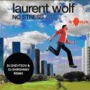 Laurent Wolf  - No Stress (DJ Shevtsov & DJ Shirshnev Remix)