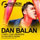 Dan Balan - Funny Love (DJ Favorite Radio Edit)