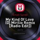 Emeli Sandé - My Kind Of Love  (Dj Mirilio Remix [Radio Edit])