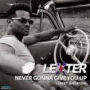 Lexter - Never Gonna Give You Up (Extended Mix)