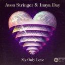 Avon Stringer & Inaya Day  - My Only Love (Original mix)