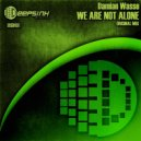 Damian Wasse - We Are Not Alone (Original Mix)