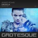 Ahmed Romel - Drusilla  (Original Mix)