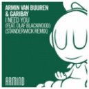 Armin Van Buuren & Garibay feat. Olaf Blackwood - I Need You (Standerwick Extended Remix)