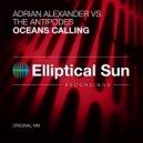 Adrian Alexander & The Antipodes - Oceans Calling (Original Mix)