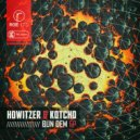 Howitzer & KotchD - Bun Dem (feat. KotchD) (Original Mix)