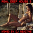 Dj Reactive - Real Deep House Vol 9