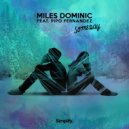 Miles Dominic & Pipo Fernandez - Someday (feat. Pipo Fernandez) (Original Mix)