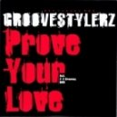 Groovestylerz - Prove Your Love
