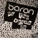 Baron - At The Drive In