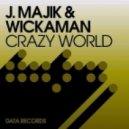 J. Majik & Wickaman - Crazy World (magnet Men And Swifty-b Remix)