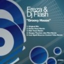 Dj Flash And Freza - Groovy House (ivan Spell Moscow Tribe Control Remix)