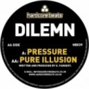 Dilemn - The Pressure