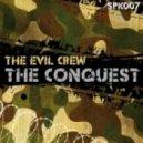 The Evil Crew - The Conquest (Vip Mix)