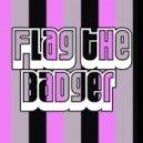 Flag The Badger - Tell Me (lil Al Blades Mix)