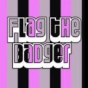 Flag The Badger - Tell Me (dj Icey Remix)