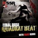 Quadrat Beat - Final Dose (original Mix)