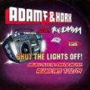 Adam F & Horx Feat. Redman - Shut The Lights Off (Adam F & Sigma D\'n\'b Remix )
