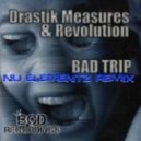 Drastik Measures & Revolution - Bad Trip (Original Mix)