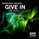 White Soul Project - Give In (Charlie Edwards & LeisureGroove Remix)