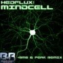 Hedflux - Mindcell (RMS & Peak Remix)