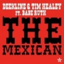 Deekline, Tim Healey feat. Babe Ruth - The Mexican (Yolanda Be Cool & D Cup Mix)