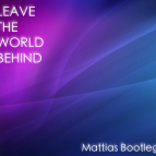 Mattias -  Leave The World Behind  (Mattias Bootleg)