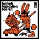 Jamtech Foundation - Too Fast - Zombie Disco Squad Remix