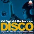 Kid Digital, Rubber, Kyla - Disco (Club Mix)