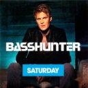 Basshunter - Saturday