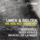 Umek & Beltek - We Are Not Done Yet (Original Mix)