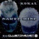Kokal feat. Notom -  Naked Mind (Rossen Pavlov Rocking Remix)