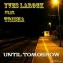 Yves Larock ft. Trisha - Until Tomorrow (The Good Guys Remix)