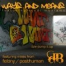 Ways & Means - Pump It Up (Original Mix)