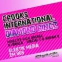 Crooks International - Diamond Ringz  (Banga Breaks Mix)