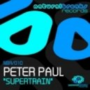Peter Paul - Supertrain  (Original Mix)