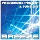 Pheromons Project - Breeze (feat. Tune Off)