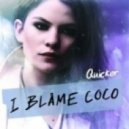 I Blame Coco - Quicker (quicker Milk & Sugar Full Vocal Mix)