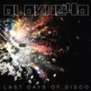 Blokhe4d - Last Days Of Disco