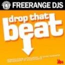 Freerange Djs - Drop That Beat - Original Mix