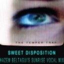Temper Trap - Sweet Disposition (hazem Beltagui's Sunrise Vocal Mix)