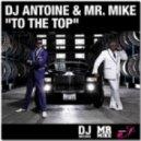 Dj Antoine & Mr. Mike - To The Top (steelfish Mix)