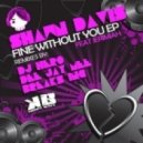 Shawn Davis - Fine Without You Breaks Inc Remix